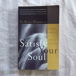 Satisfy Your Soul Paperback By Bruce Demarest
